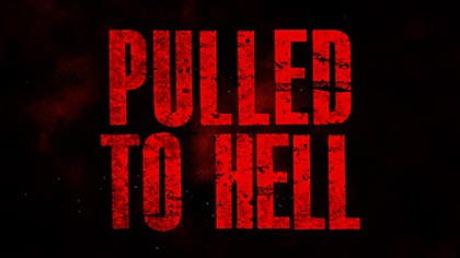 Pulled to Hell