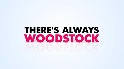 There is always Woodstock